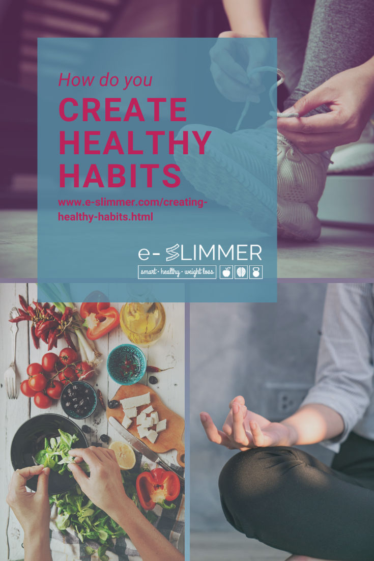 Healthy habits are the key to maintaining a healthy lifestyle. But how do you create them?